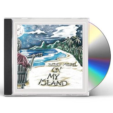 BARRY MICHAEL ON MY ISLAND CD