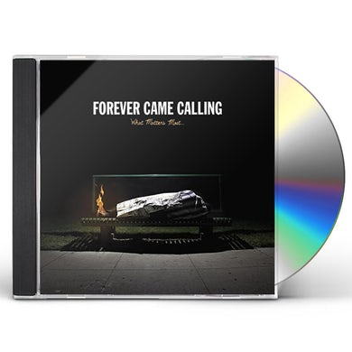 Forever Came Calling WHAT MATTERS MOST CD