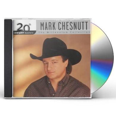 Mark Chesnutt 20TH CENTURY MASTERS: MILLENNIUM COLLECTION CD