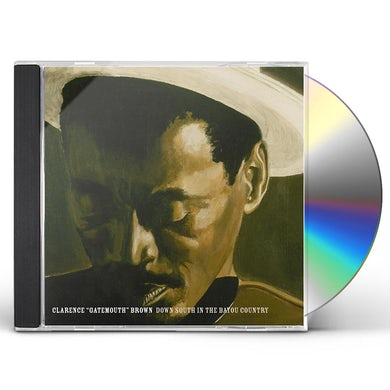 Clarence Gatemouth Brown DOWN SOUTH IN THE BAYOU COUNTRY CD