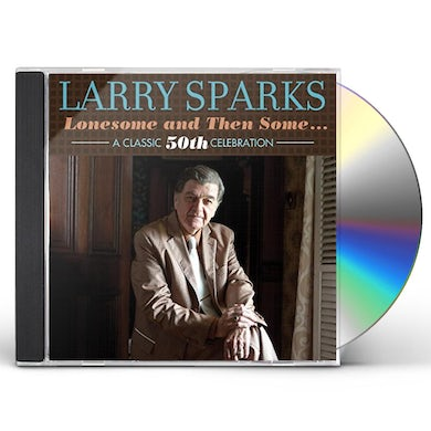 Larry Sparks LONESOME & THEN SOME-CLASSIC 50TH CD