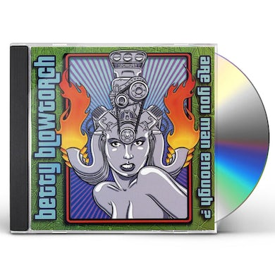 Betty Blowtorch ARE YOU MAN ENOUGH CD