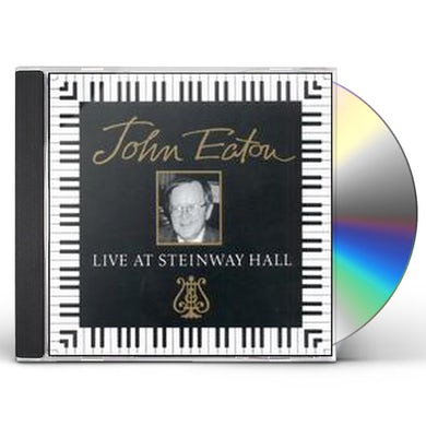 John Eaton LIVE AT STEINWAY HALL CD