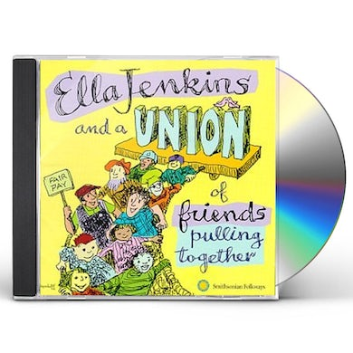 Ella Jenkins A UNION OF FRIENDS PULLING TOGETHER CD