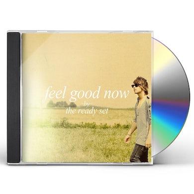 Ready Set FEEL GOOD NOW CD
