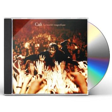 Cali BORDEL MAGNIFIQUE: LIVE CD
