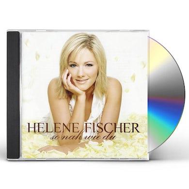 Helene Fischer SO NAH WIE DU CD
