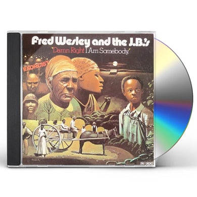 Fred Wesley DAMN RIGHT I AM SOMEBODY CD