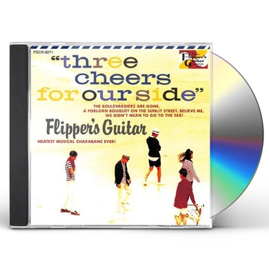 Flipper's Guitar THREE CHEERS FOR OUR SIDE CD