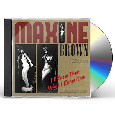 Maxine Brown IF I KNEW THEN WHAT I KNOW NOW:COMPLETE SINGLES CD