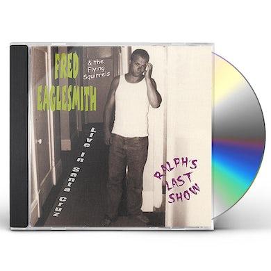 Fred Eaglesmith RALPH'S LAST SHOW: LIVE IN SANTA CRUZ CD