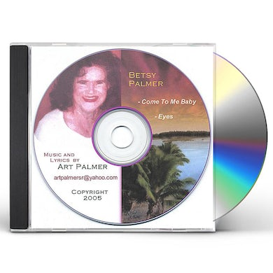 Betsy Palmer COME TO ME BABY CD