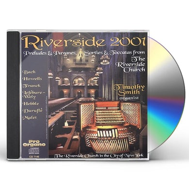 Timothy Smith RIVERSIDE 2001: FROM THE RIVERSIDE CHURCH CD