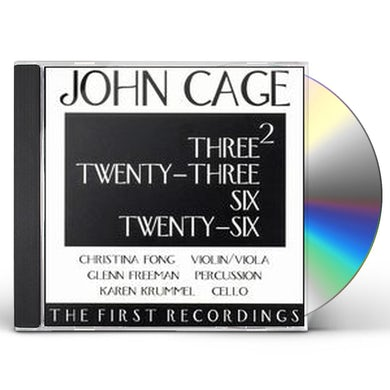 John Cage THREE2 TWENTY-THREE SIX TWENTY-SIX CD