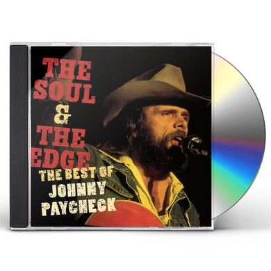 SOUL & THE EDGE: THE BEST OF JOHNNY PAYCHECK CD