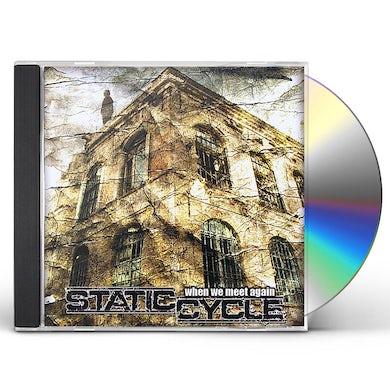 Static Cycle WHEN WE MEET AGAIN CD