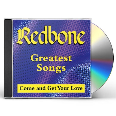 Redbone GREATEST SONGS: COME & GET YOUR LOVE CD