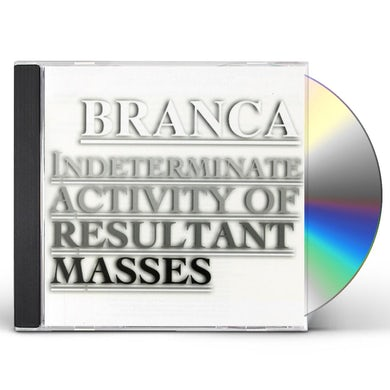 Glenn Branca INDETERMINATE ACTIVITY OF RESULTANT MASSES CD