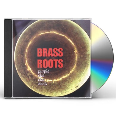 BRASS ROOTS PURPLE CHA CHA HEELS CD