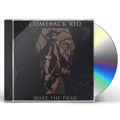 Comeback Kid WAKE THE DEAD CD