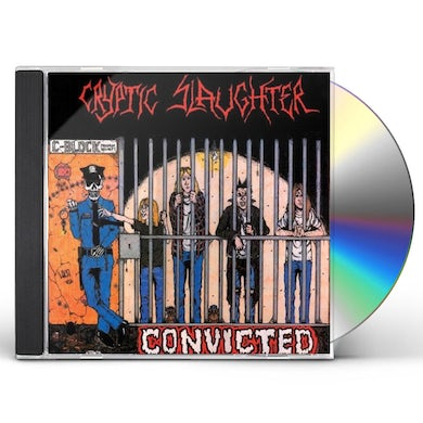 Cryptic Slaughter CONVICTED CD
