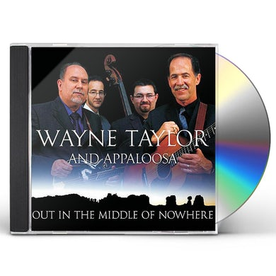 Wayne Taylor OUT IN THE MIDDLE OF NOWHERE CD