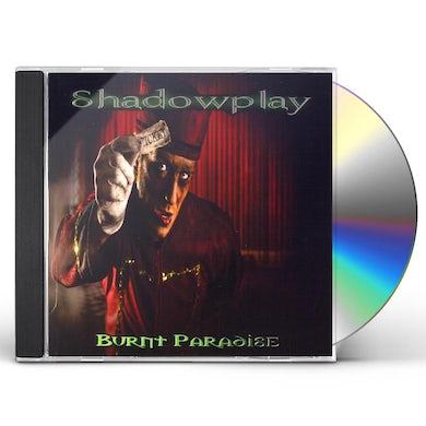 ShadowPlay BURNT PARADISE CD