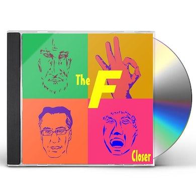 F CLOSER CD