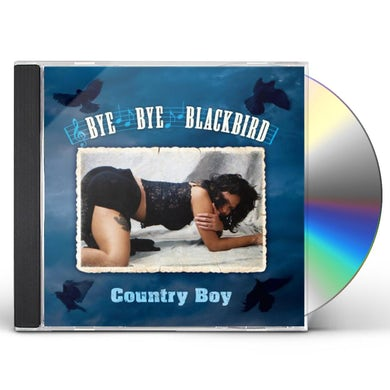 Country boy BYE BYE BLACKBIRD CD
