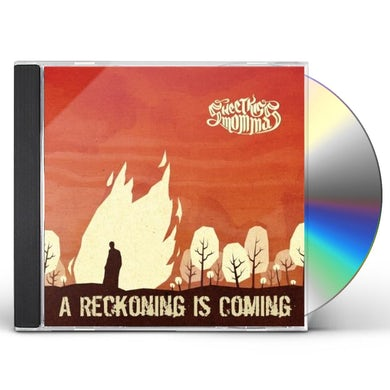 SweetKiss Momma RECKONING IS COMING CD