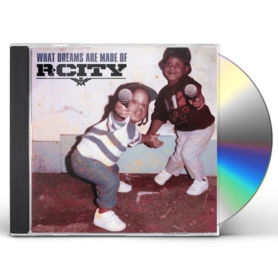 R. City WHAT DREAMS ARE MADE OF CD