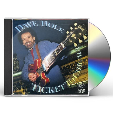 Dave Hole TICKET TO CHICAGO CD