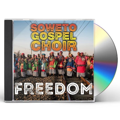 Soweto Gospel Choir FREEDOM CD