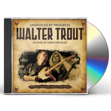 Walter Trout UNSPOILED PROGRESS CD