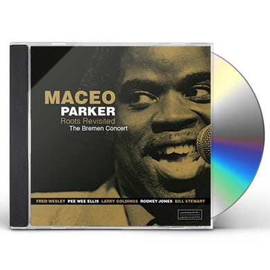 Maceo Parker ROOTS REVISITED: THE BREMEN CONCERT CD