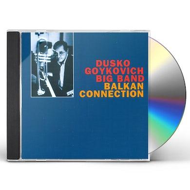 Dusko Goykovich BALKAN CONNECTION CD