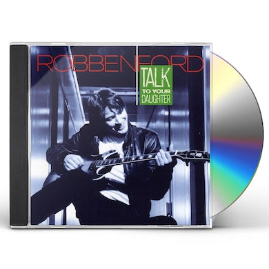 Robben Ford TALK TO YOUR DAUGHTER CD
