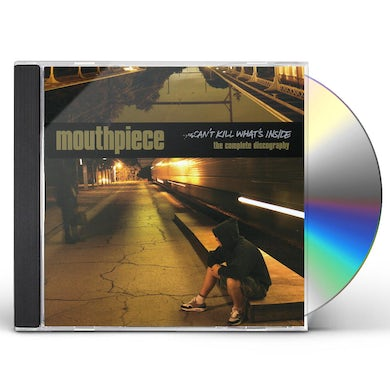 Mouthpiece CAN'T KILL WHAT'S INSIDE CD