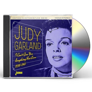 Judy Garland I CAN'T GIVE YOU ANYTHING BUT LOVE 1938-1961 CD