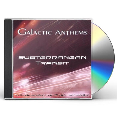 Galactic Anthems SUBTERRANEAN TRANSIT CD
