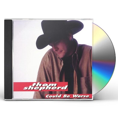 Thom Shepherd COULD BE WORSE CD