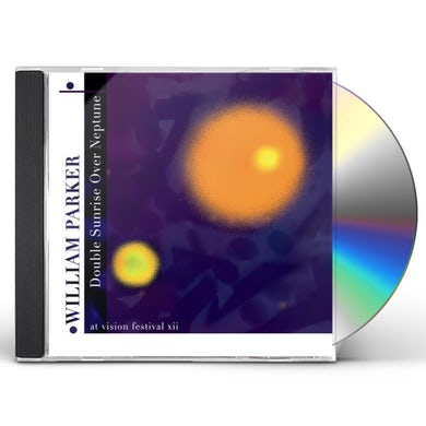 William Parker DOUBLE SUNRISE OVER NEPTUNE CD