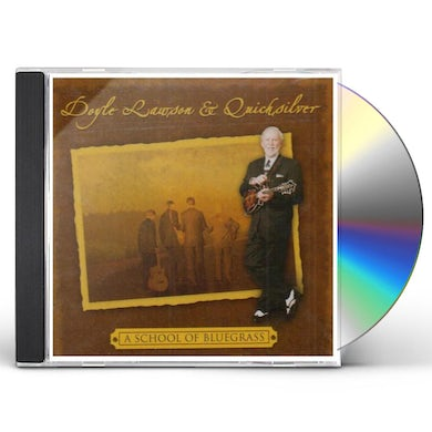 Doyle Lawson & Quicksilver SCHOOL OF BLUEGRASS CD