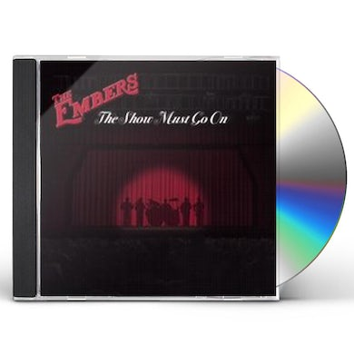 Embers SHOW MUST GO ON CD