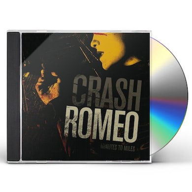 Crash Romeo MINUTES TO MILES CD