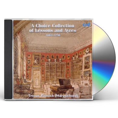 Trevor Pinnock CHOICE COLLECTION OF LESSONS & AYRES CD
