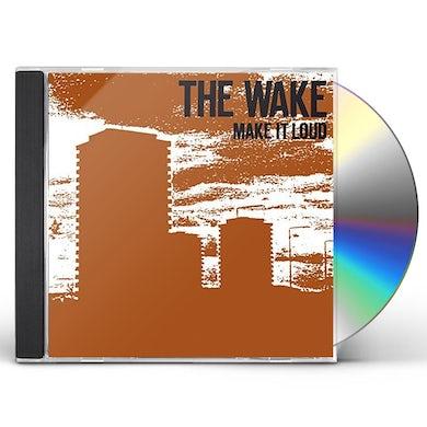 Wake MAKE IT LOUD CD