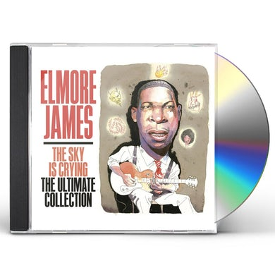 Elmore James & His Broomdusters Sky Is Crying: The Ultimate Collection CD