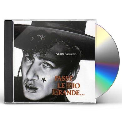 Alain Bashung PASSE LE RIO GRANDE CD