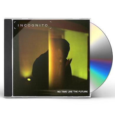 Incognito NO TIME LIKE THE FUTURE CD